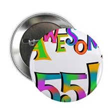 "Awesome 55 Birthday 2.25"" Button"