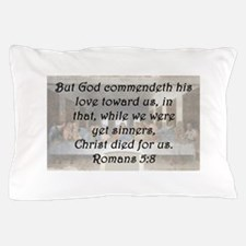 Romans 5:8 Pillow Case