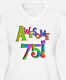Awesome 75 Birthday Plus Size T-Shirt