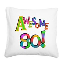 Awesome 80 Birthday Square Canvas Pillow