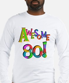 Awesome 80 Birthday Long Sleeve T-Shirt