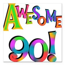 """Awesome 90 Birthday Square Car Magnet 3"""" x 3"""""""