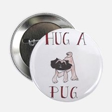 "Hug A Pug 2.25"" Button"