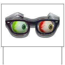 Look Out! Bloodshot Eyebal Glasses Yard Sign