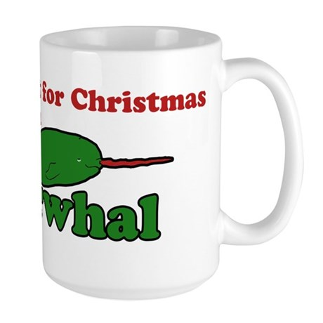 All I want for christmas is a narwhal Mug