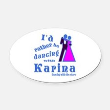 Dancing With Karina Oval Car Magnet