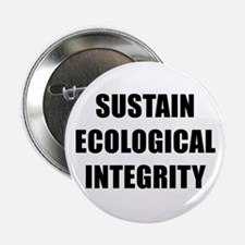 """SUSTAIN ECOLOGICAL INTEGRITY BK 2.25"""" Button"""