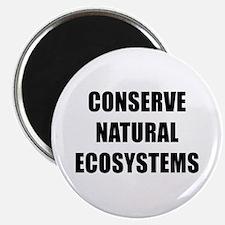 CONSERVE NATURAL ECOSYSTEMS BK Magnet