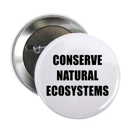 "CONSERVE NATURAL ECOSYSTEMS BK 2.25"" Button"