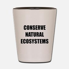 CONSERVE NATURAL ECOSYSTEMS BK Shot Glass