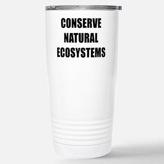 CONSERVE NATURAL ECOSYSTEMS BK Travel Mug