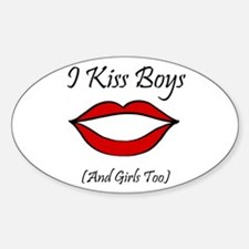 I Kiss Boys (and girls too) Oval Decal