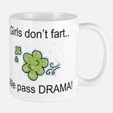 Girls dont fart.. we pass DRAMA! Mug