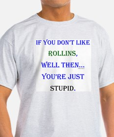 Rollins - Youre Stupid T-Shirt