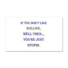 Rollins - Youre Stupid Car Magnet 20 x 12