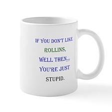 Rollins - Youre Stupid Mug