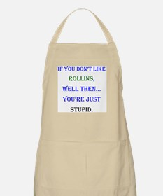 Rollins - Youre Stupid Apron