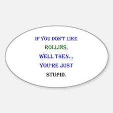Rollins - Youre Stupid Sticker (Oval)