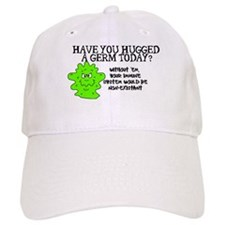 Have you hugged a germ today? Baseball Cap