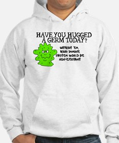 Have you hugged a germ today? Hoodie