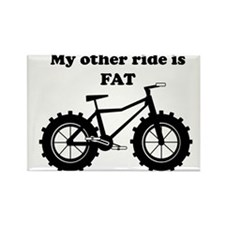 My other ride is FAT Rectangle Magnet