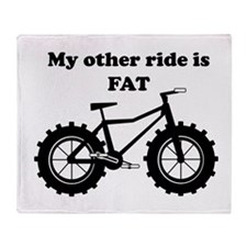 My other ride is FAT Throw Blanket