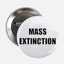 "MASS EXTINCTION BK 2.25"" Button"