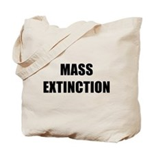 MASS EXTINCTION BK Tote Bag