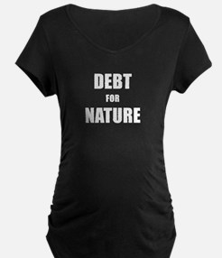 DEBT FOR NATURE Maternity T-Shirt
