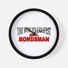 """The World's Greatest Bail Bondsman"" Wall Clock"