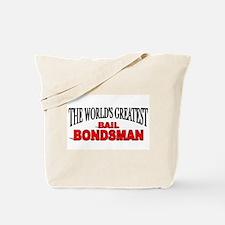 """The World's Greatest Bail Bondsman"" Tote Bag"