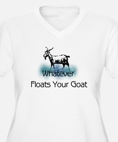 Whatever Floats Your Goat Plus Size T-Shirt