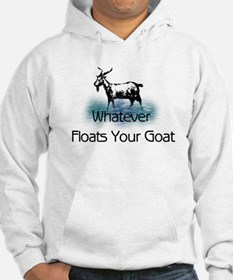 Whatever Floats Your Goat Hoodie