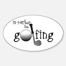 Id Rather Be Golfing Decal