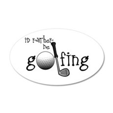 Id Rather Be Golfing Wall Decal