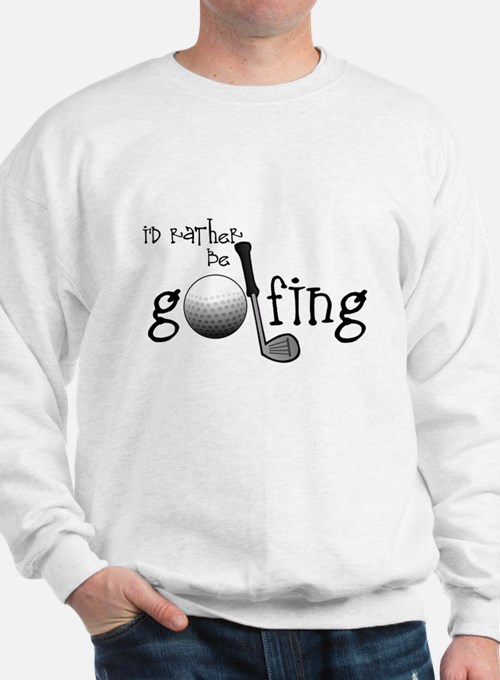 Id Rather Be Golfing Jumper