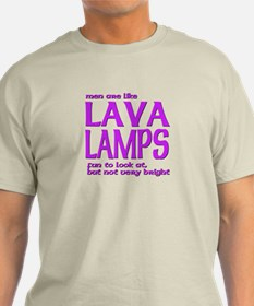 Men are like LAVA LAMPS T-Shirt