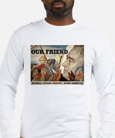 FDR OUR FRIEND Long Sleeve T-Shirt