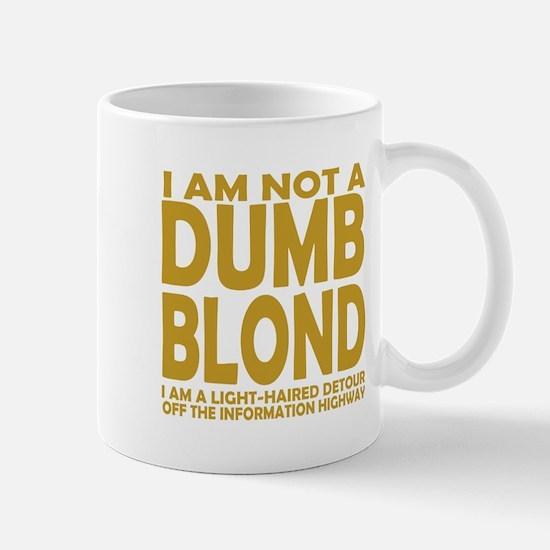 Not a DUMB BLOND Mug