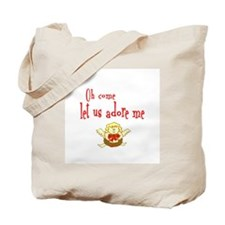 OH COME LET US ADORE ME Tote Bag