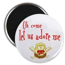 OH COME LET US ADORE ME Magnet