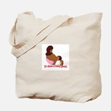 Breastfeeding: It does a baby Tote Bag