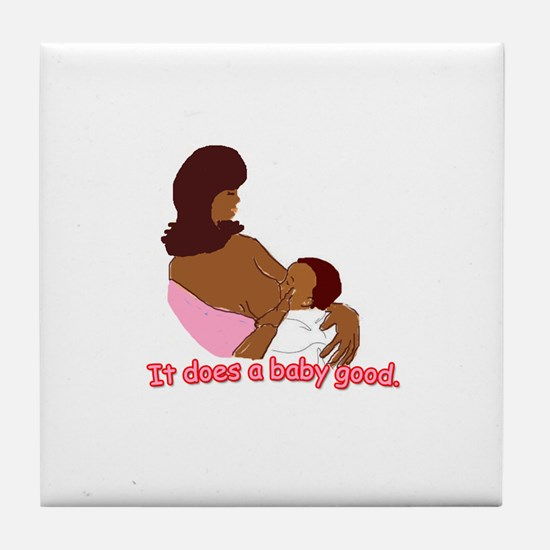 Breastfeeding: It does a baby Tile Coaster