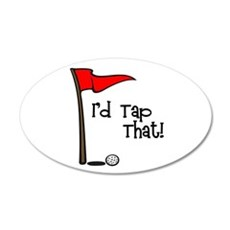 I'd Tap That 20x12 Oval Wall Decal