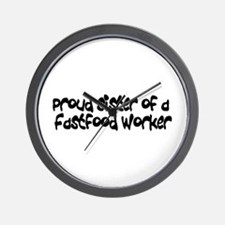 Proud Sister of a FastFood Wo Wall Clock