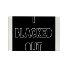 I Blacked Out Rectangle Magnet