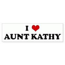 I Love AUNT KATHY Bumper Bumper Sticker