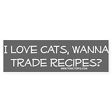 I Love Cats Trade Recipes Bumper Bumper Sticker