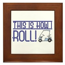 This is how I roll Framed Tile