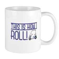 This is how I roll Small Mug